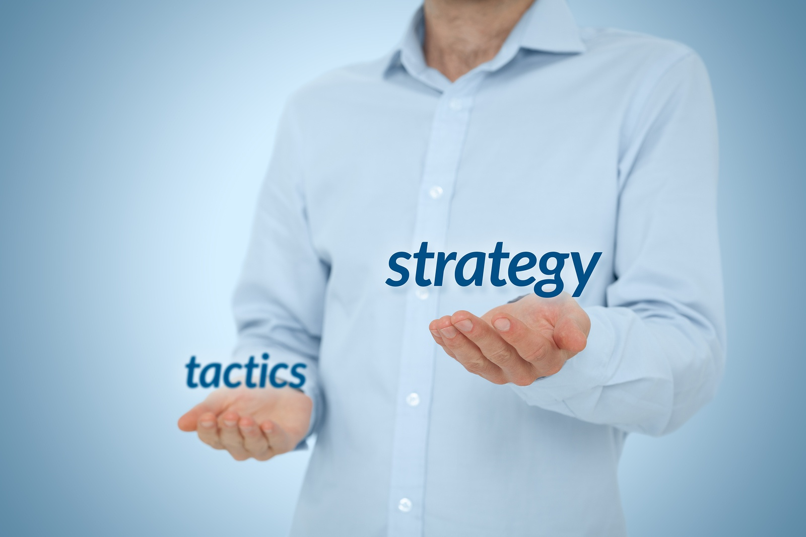 Strategy versus Tactics
